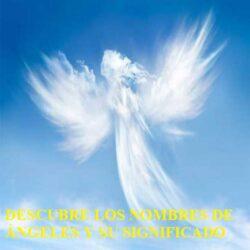 Descubre los nombres de Ángeles y su significado